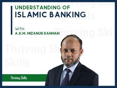 Understanding of Islamic Banking